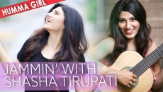 Jamming with Bollywood's 'Humma Girl' - Shashaa Tirupati