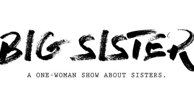 Big Sister – A one woman show about sisters