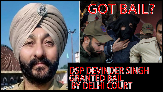 Delhi court grants Bail to J & K Cop Davinder Singh Arrested for Terrorism Link
