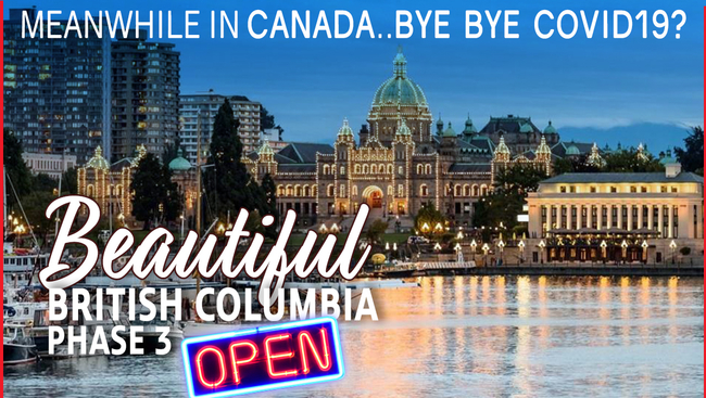 Meanwhile in Canada, BC kickstarting PHASE 3 of Re-Opening the Economy
