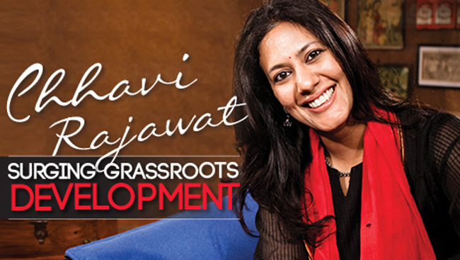 Chhavi Rajawat, Surging Grassroots Development