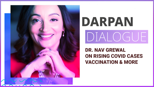 WATCH: Dr.Nav Grewal speaks about the importance of getting vaccinated and doing your bit to save our community