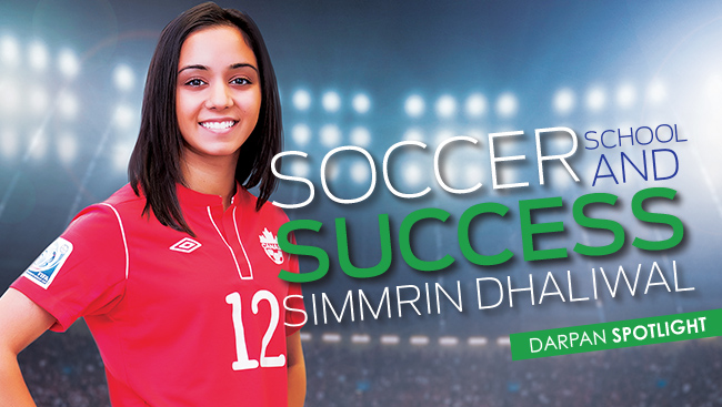 Simmrin Dhaliwal : Soccer, School & Success