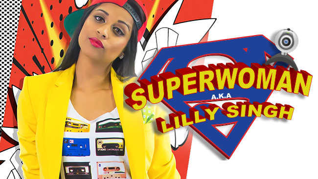 SUPERWOMAN AKA Lilly Singh