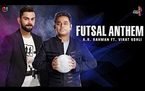 Futsal Anthem - AR Rahman ft. Virat Kohli