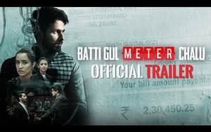 'Batti Gul Meter Chalu' Trailer