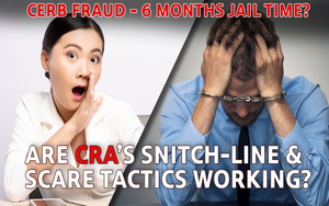 Over 190,000 repayments made to CRA - Scare Tactics for CERB FRAUD Working?