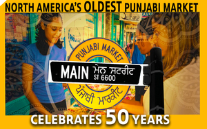 North America's Oldest 'Punjabi Market' Celebrates 50 Years