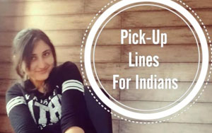 This Youtuber Has Compiled The Cheesiest Pick-up Lines Ever For Indians And It's HILARIOUS