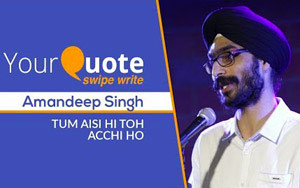 'Tum Aisi Hi Toh Acchi Ho' by Amandeep Singh