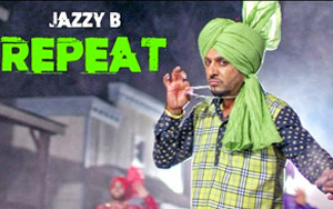 Repeat Song by Jazzy B Ft. JS