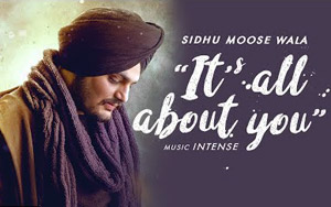 Punjabi Song It's All About You by Sidhu Moose Wala