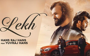 WATCH: Hans Raj Hans Is Back In The Game With 'LEKH'