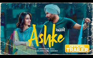 Trailer of Punjabi movie Ashke ft. Amrinder Gill, Sanjeeda Sheikh