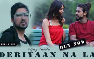 DERIYAAN NA LAA by Vijay Yamla